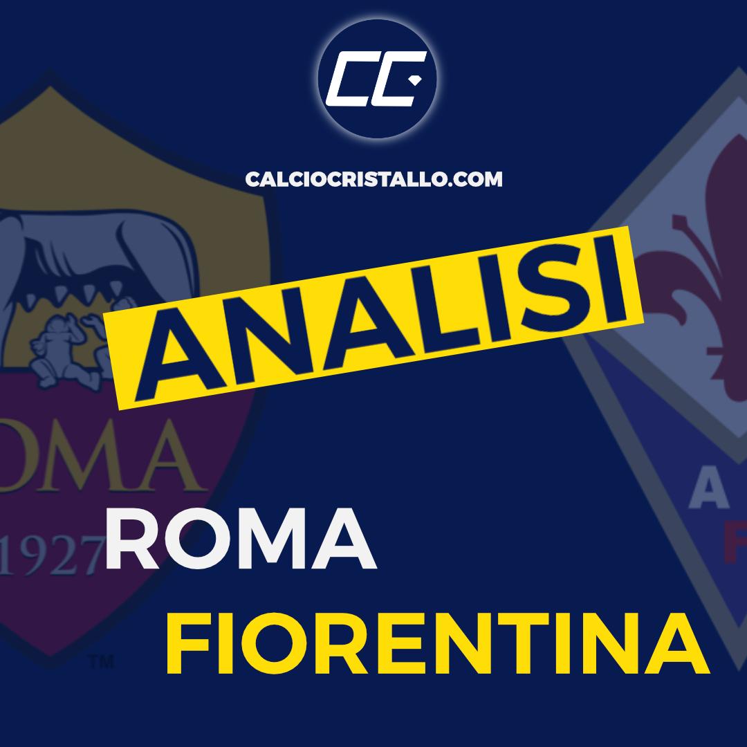 ROMA-FIORENTINA 2-0: LA NOSTRA ANALISI